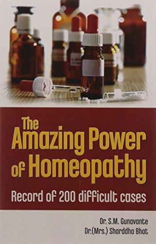 The Amazing Power of Homeopathy: A record: S.M. Gunavante,Dr Sharddha