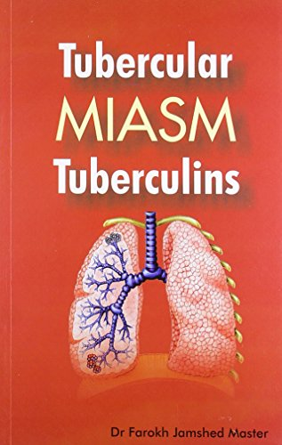 Tubercular Miasm Tuberculins: Farokh J. Master