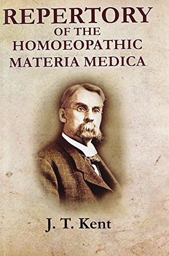 Repertory of the Homeopathic Materia Medica: J.T. Kent