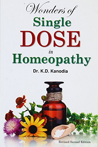 Wonders of a Single Dose in Homeopathy: K.D. Kanodia
