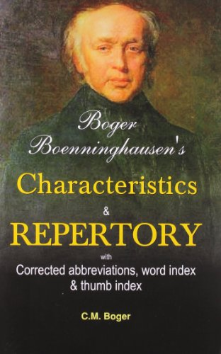 Boger Boeninghausens Characteristic and Repertory: with Corrected abbrrevations & word index: ...