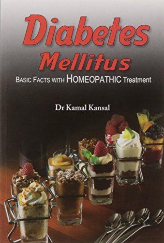 Diabetes Mellitus: Basic facts with Homeopathic treatment: Kamal Kansal