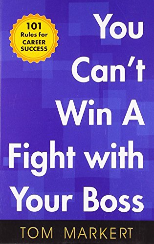 You Can`t Win A Fight with your Boss: Tom Markert