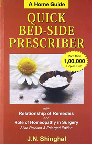 Homoeopathic Quick Bed Side PrescriberA Home Guide,: Shinghal J N