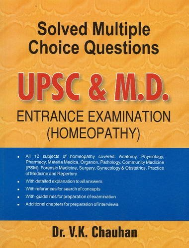 9788131903872: Solved Multiple Choice Questions Upsc & M.d. Entrance Examination: All 12 Subjects of Homeopathy Covered: Anatomy, Pathalogy, Community Medicine Psm, ... Gynecology & Obstetrics, Practice of Med