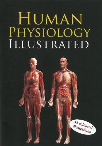 9788131903902: Human Physiology Illustrated: 33 Coloured Illustrations With Marking.