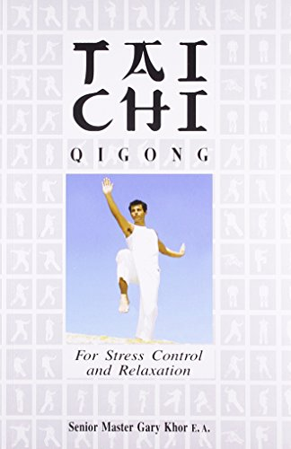 Tai Chi (Qigong): For Stress Control and Relaxation: Gary Khor
