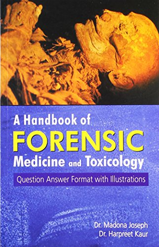 A Handbook of Forensic Medicine and Toxicology: Question Answer Format with Illustrations: Dr ...