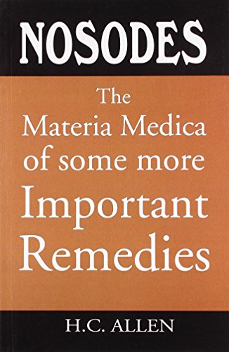 The Materia Medica of Some More Important Remedies (Nosodes)