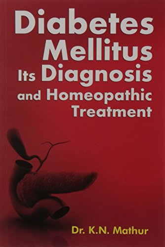 Diabetes Mellitus: Its Diagnosis and Homeopathic Treatment: K.N. Mathur
