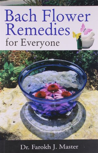 Bach Flower Remedies For Everyone: Master Farokh Jamshed