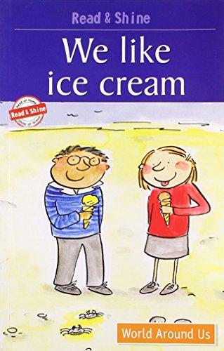 We Like Ice-Cream: Level 2: Reading Simple Sentences with Help (Read and Shine): Barnett, Stephen