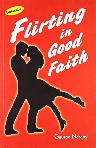 Flirting in Good Faith: Gaurav Narang