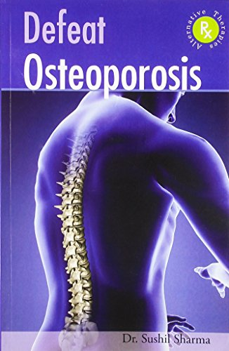 Defeat Osteoporosis: Dr Sushil Sharma