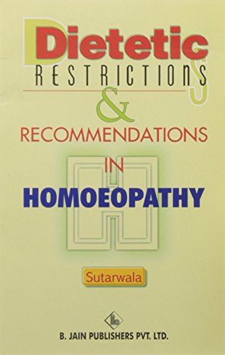 Dietic Restrictions & Recommendations in Homoeopathy: D.J. Sutarwala