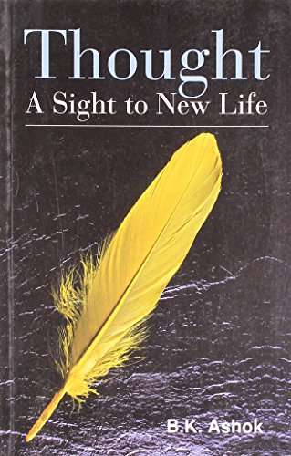 Thought: A Sight to New Life: B.K. Ashok