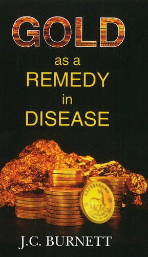 Gold as a Remedy in Disease: J. Compton Burnett