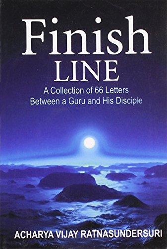 Finish Line: A Collection of 66 Letters: Acharya Vijay Ratnasundersuri
