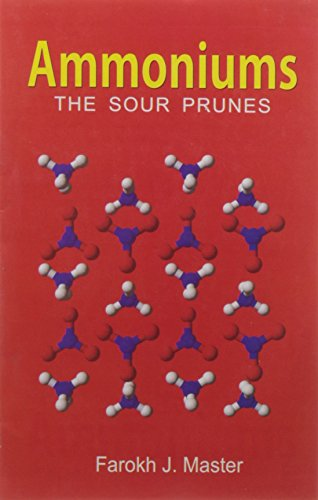 Ammoniums: The Sour Prunes: Farokh J. Master