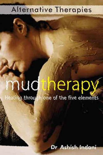 9788131908457: Mud Therapy: Healing Through One of the Five Elements