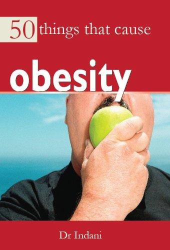 50 Things that Cause Obesity: Dr. Ashish Indani