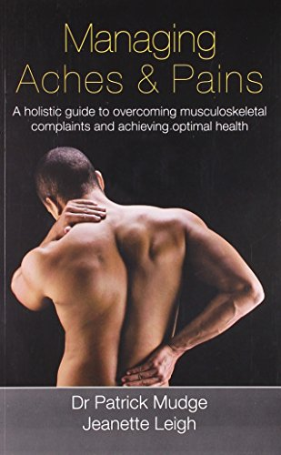 Managing Aches and Pains: Jeanette Leigh,Patrick Mudge