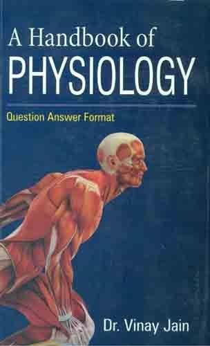 A Handbook of Physiology: Jain Vinay