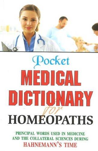 Pocket Medical Dictionary for Homeopaths: Principal words: B Jain