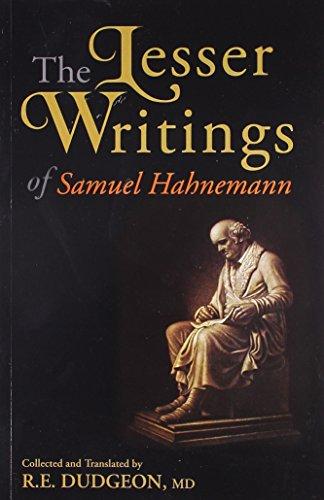 The Lesser Writings of Samuel Hahnemann: R.E. Dudgeon