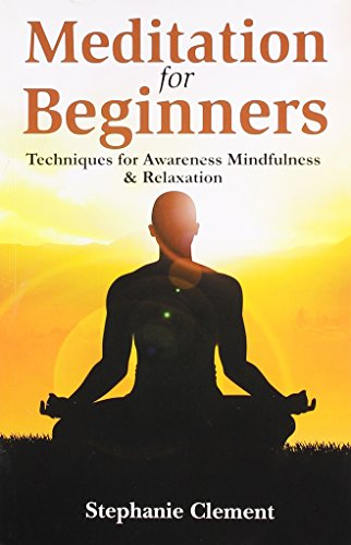9788131910092: Meditation for Beginners - Techniques for Awareness, Mindfulness & Relaxation