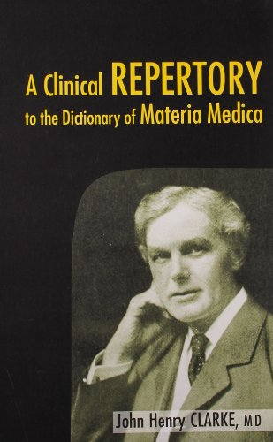 Clinical Repertory to the Dictonary of Materia: Clarke, John Henry