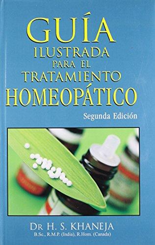 9788131910498: Guia Ilustrada Para El Tratamiento Homeopatico (Spanish Edition)