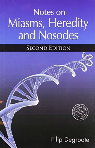 Notes on Miasms, Heredity & Nosodes, English: Filip Degroote