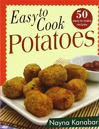 Easy to Cook Potatoes: Nayna Kanabar