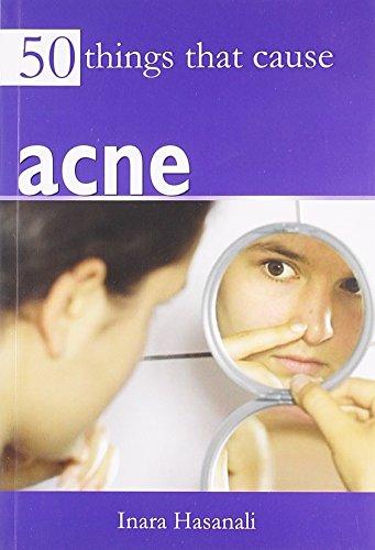 50 Things that Cause Acne: Ms. Inara Hasanali