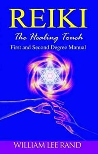 9788131911723: Reiki: The Healing Touch: First And Second Degree Manual