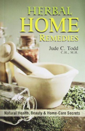 Herbal Home Remedies: Jude C. Todd