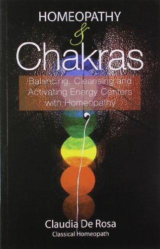 Homeopathy & Chakras Balancing Cleansing & Activating: Claudia De Rosa