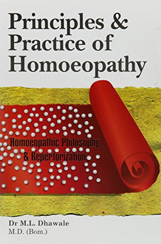 Principles and Practice of Homoeopathy: Homoeopathic Philosophy: Dr M.L. Dhawale