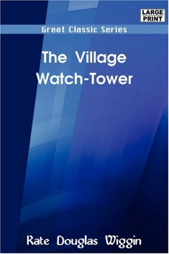 The Village Watch-Tower (9788132000099) by Kate Douglas Wiggin