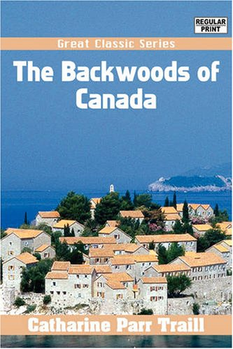 9788132002222: The Backwoods of Canada