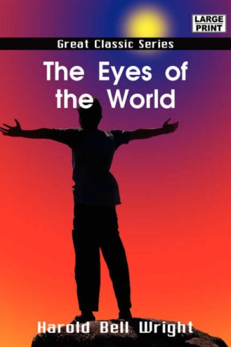 The Eyes of the World: Harold Bell Wright
