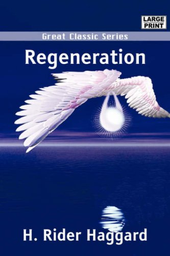 Regeneration (9788132004264) by H. Rider Haggard