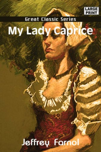 My Lady Caprice: Farnol, Jeffrey