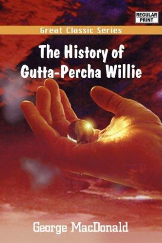 9788132005155: The History of Gutta-Percha Willie