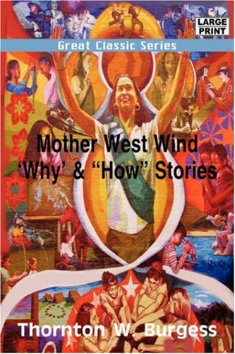 "Mother West Wind 'Why' & ""How"" Stories (Great Classic Series) (8132010396) by Thornton W. Burgess"
