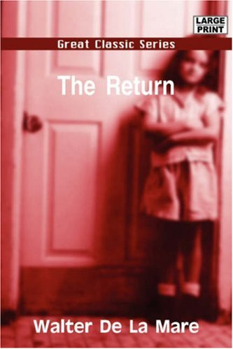 The Return (8132014278) by Walter De La Mare