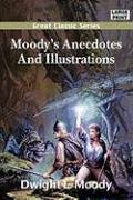 Moody's Anecdotes And Illustrations (813201667X) by Dwight L. Moody