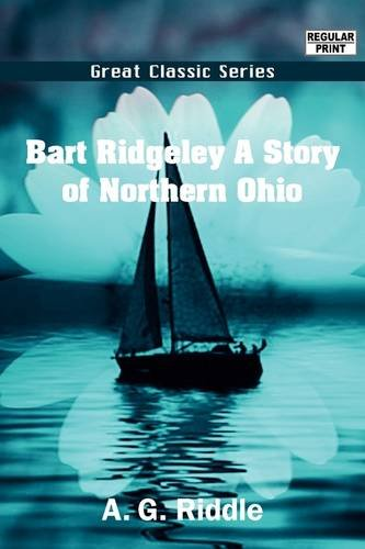 9788132024477: Bart Ridgeley - A Story of Northern Ohio