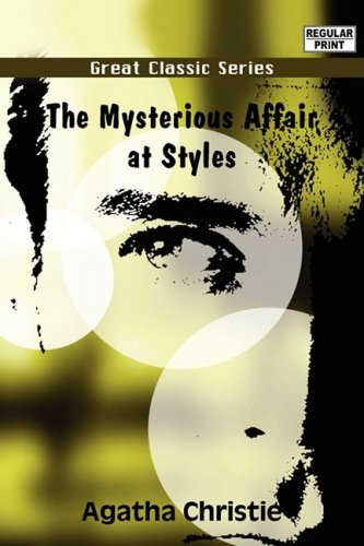 The Mysterious Affair at Styles: Agatha Christie